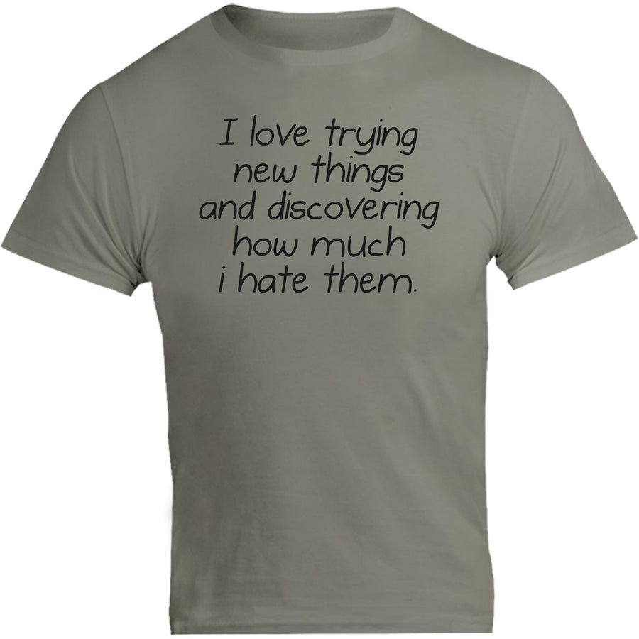 I Love Trying New Things - Unisex Tee - Graphic Tees Australia