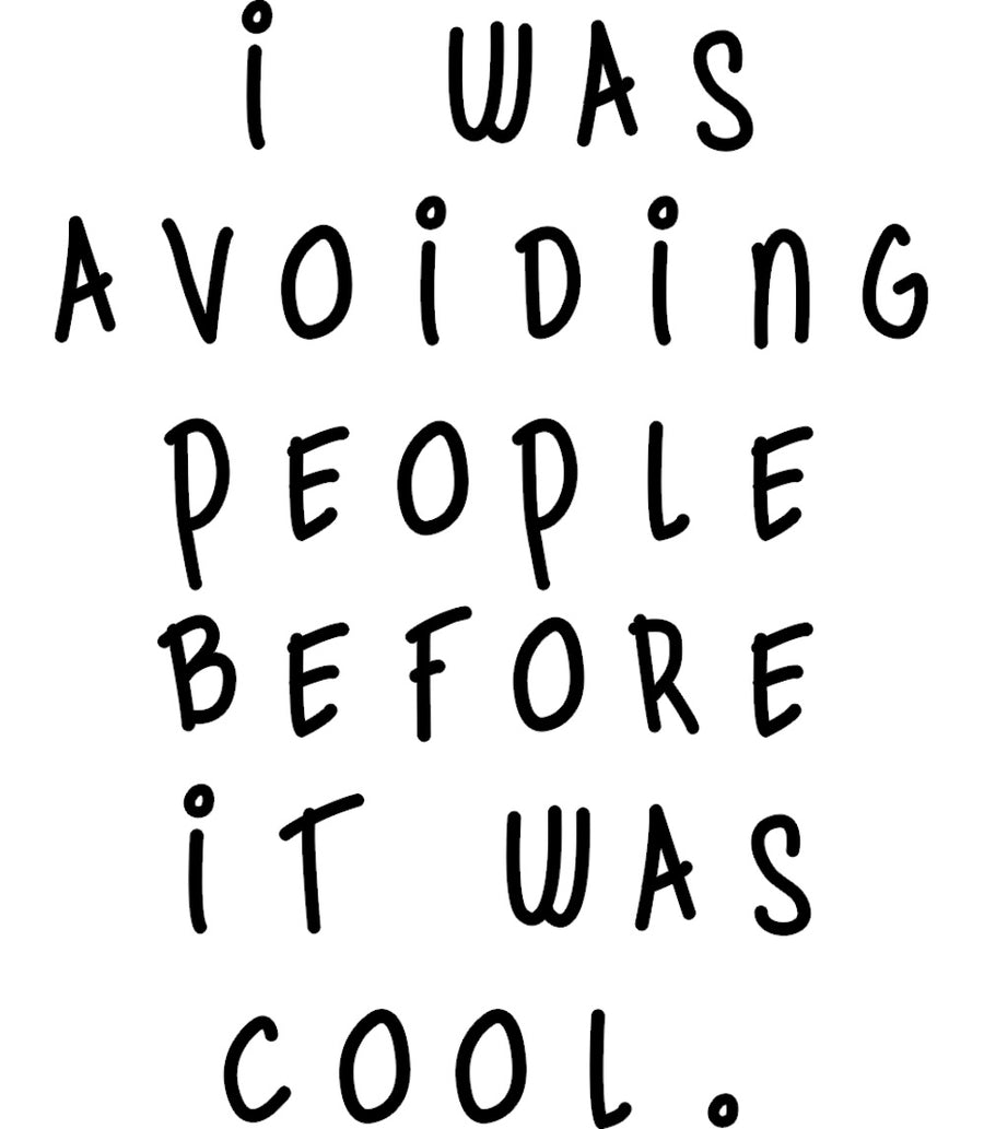 I Was Avoiding People Before It Was Cool - Ladies Relaxed Fit Tee - Graphic Tees Australia