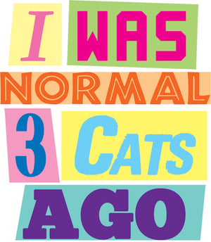 I Was Normal 3 Cats Ago - Ladies Slim Fit Tee - Graphic Tees Australia