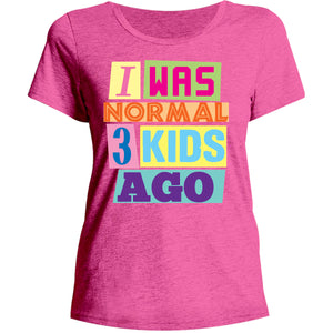I Was Normal 3 Kids Ago - Ladies Relaxed Fit Tee - Graphic Tees Australia