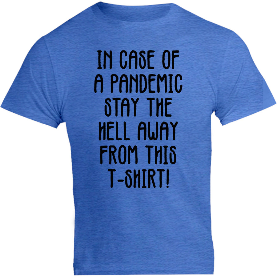 In Case Of Pandemic - Unisex Tee - Graphic Tees Australia