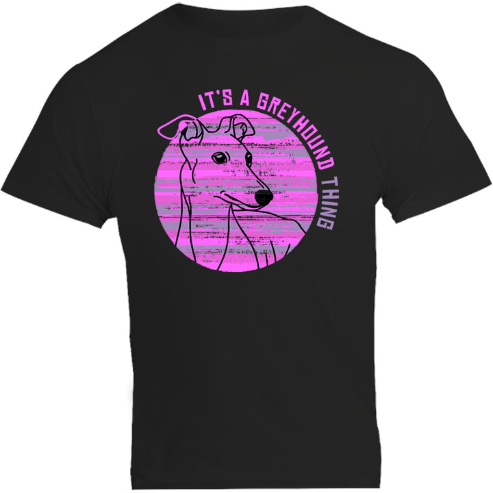 It's A Greyhound Thing - Unisex Tee - Plus Size - Graphic Tees Australia