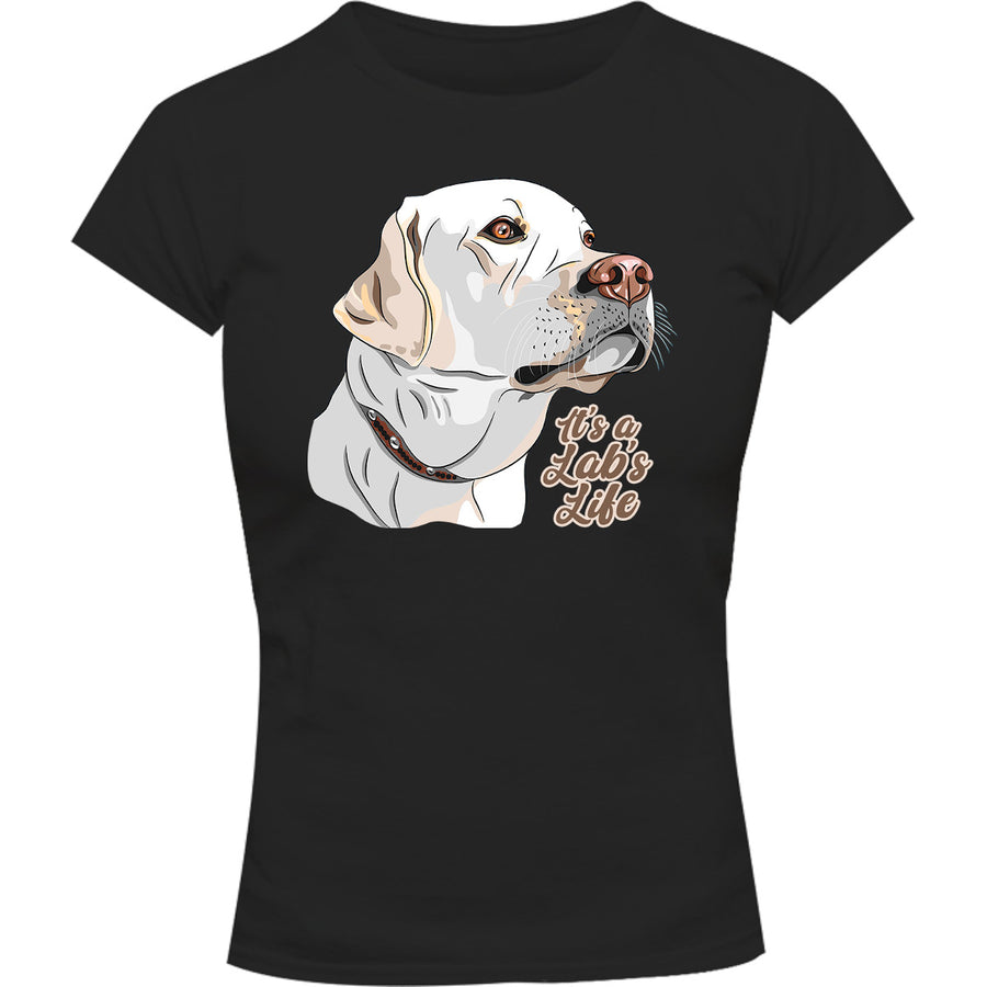 It's A Lab's Life - Ladies Slim Fit Tee - Graphic Tees Australia