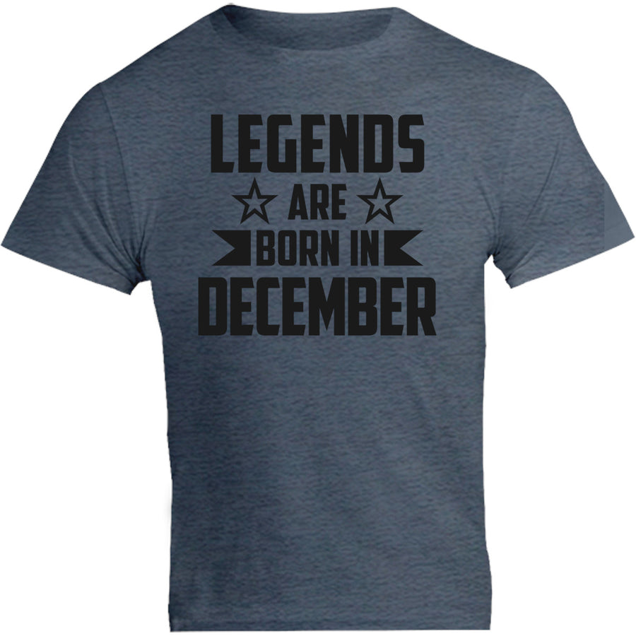 Legends Are Born In December - Unisex Tee - Graphic Tees Australia