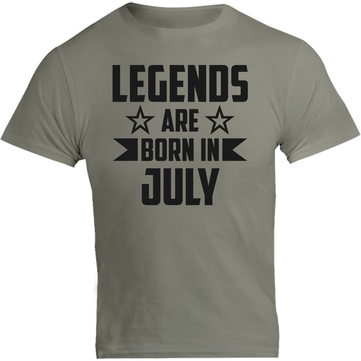 Legends Are Born In July - Unisex Tee - Graphic Tees Australia