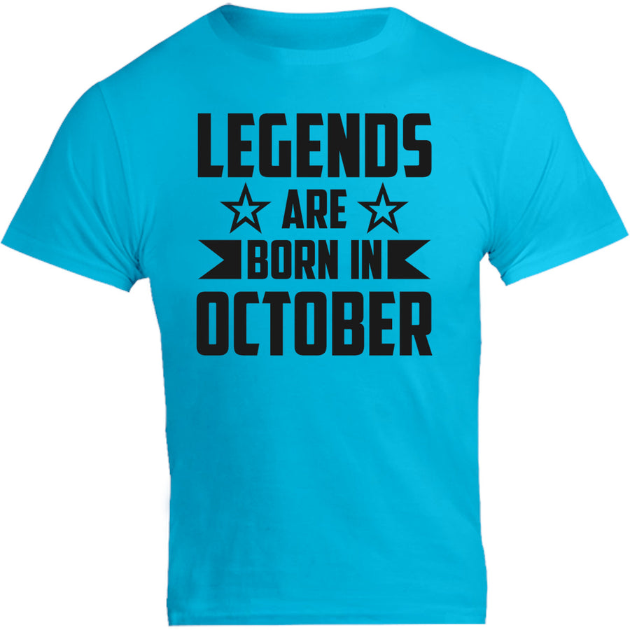 Legends Are Born In October - Unisex Tee - Graphic Tees Australia