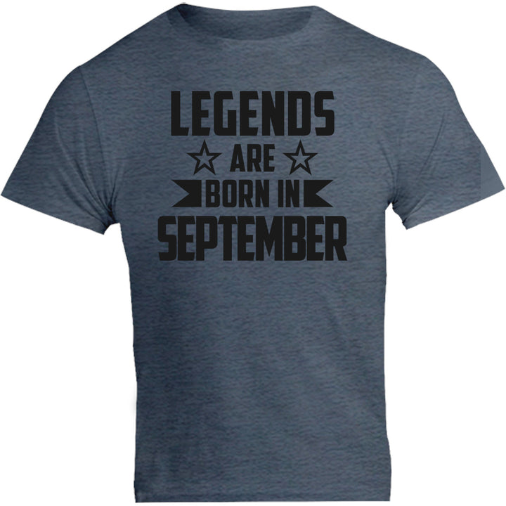 Legends Are Born In September - Unisex Tee - Graphic Tees Australia