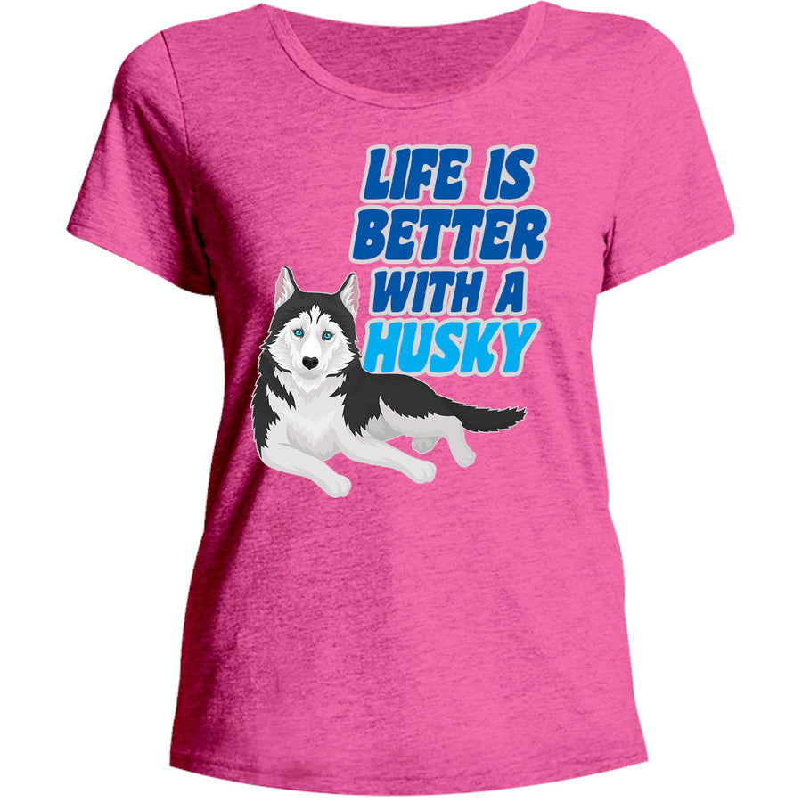 Life Is Better With A Husky - Ladies Relaxed Fit Tee - Graphic Tees Australia