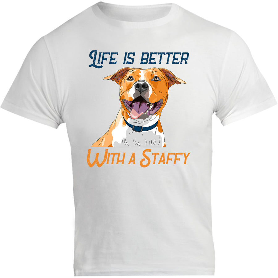 Life Is Better With A Staffy - Unisex Tee - Graphic Tees Australia