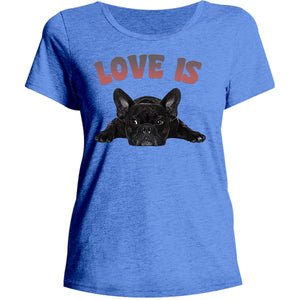 Love Is French Bulldog - Ladies Relaxed Fit Tee - Graphic Tees Australia