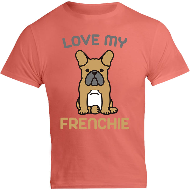 Love My Frenchie - Unisex Tee - Graphic Tees Australia