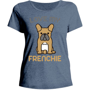 Love My Frenchie - Ladies Relaxed Fit Tee - Graphic Tees Australia