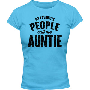 My Favourite People Call Me Auntie - Ladies Slim Fit Tee - Graphic Tees Australia