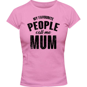 My Favourite People Call Me Mum - Ladies Slim Fit Tee - Graphic Tees Australia