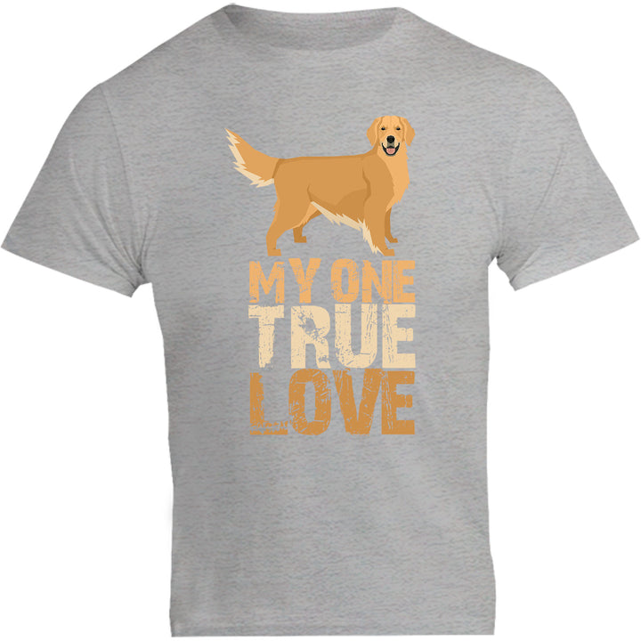 My One True Love Golden Retriever - Unisex Tee - Graphic Tees Australia