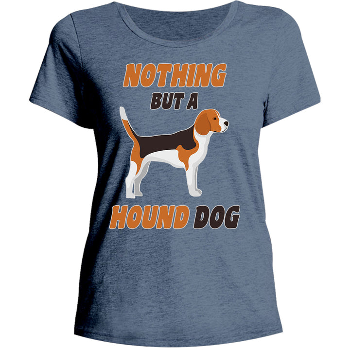 Nothing But A Hound Dog - Ladies Relaxed Fit Tee - Graphic Tees Australia