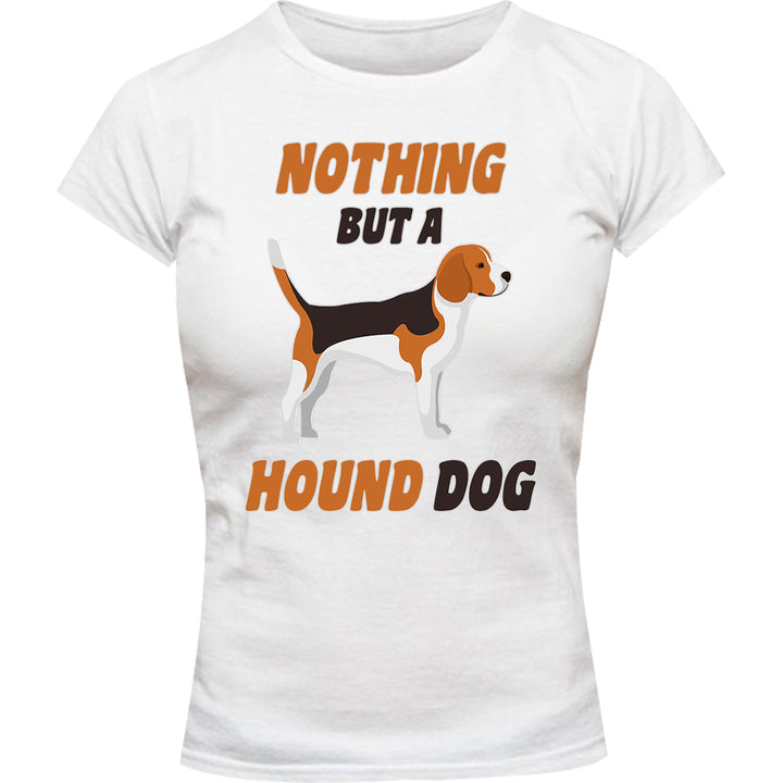 Nothing But A Hound Dog - Ladies Slim Fit Tee - Graphic Tees Australia