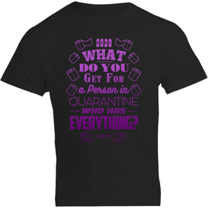 Person In Quarantine Who Has Everything 2020 - Unisex Tee - Graphic Tees Australia