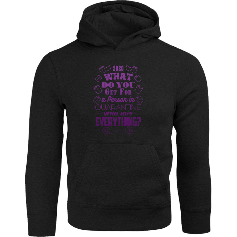Person In Quarantine Who Has Everything 2020 - Adult & Youth Hoodie - Graphic Tees Australia
