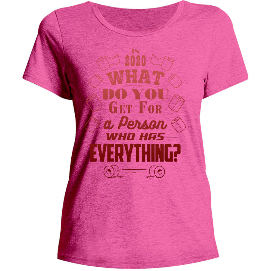 Person Who Has Everything 2020 - Ladies Relaxed Fit Tee - Graphic Tees Australia