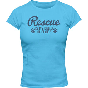 Rescue Is My Breed Of Choice - Ladies Slim Fit Tee - Graphic Tees Australia