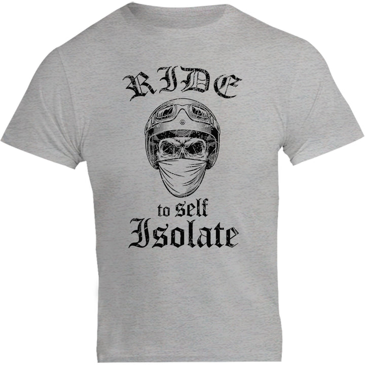 Ride To Self Isolate - Unisex Tee - Graphic Tees Australia