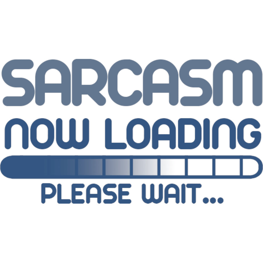 Sarcasm Loading Please Wait - Ladies Relaxed Fit Tee - Graphic Tees Australia