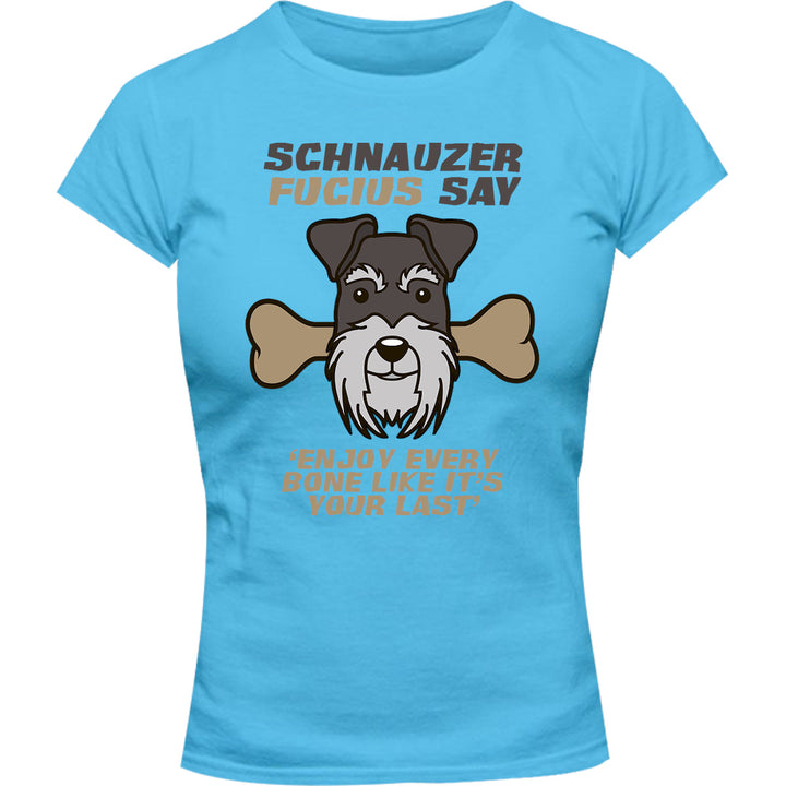 Schnauzer Fucius Say - Ladies Slim Fit Tee - Graphic Tees Australia
