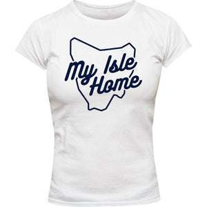 Tasmania My Isle Home - Ladies Slim Fit Tee - Graphic Tees Australia