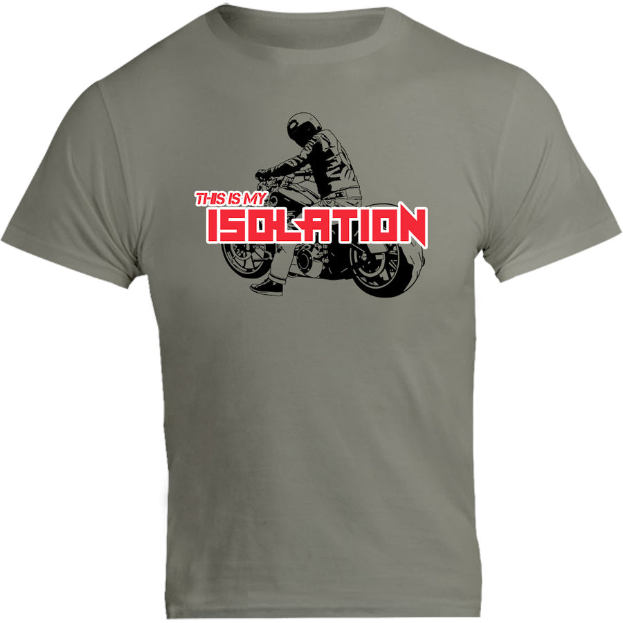 This Is My Isolation - Unisex Tee - Graphic Tees Australia