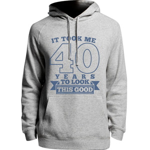 Took Me 40 Years - Unisex Hoodie - Plus Size - Graphic Tees Australia