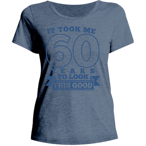 Took Me 60 Years - Ladies Relaxed Fit Tee - Graphic Tees Australia