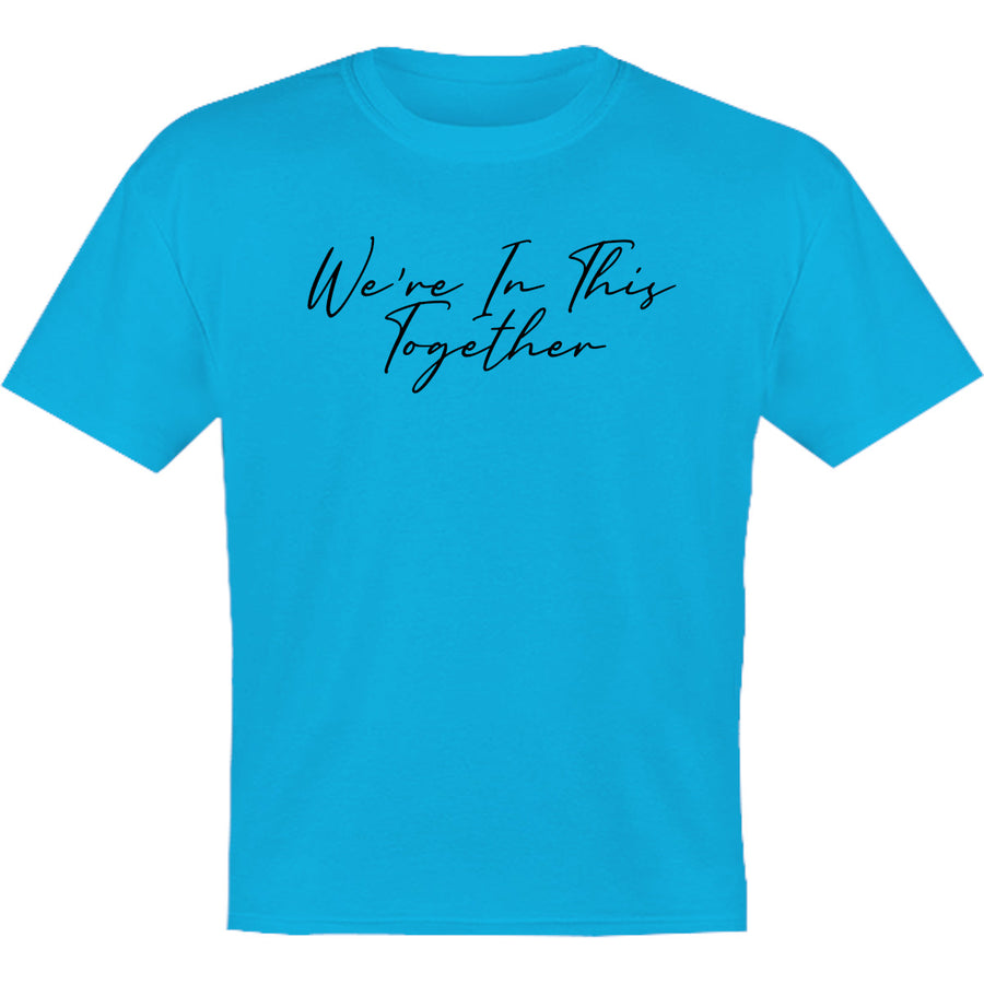 We're In This Together - Youth & Infant Tee - Graphic Tees Australia