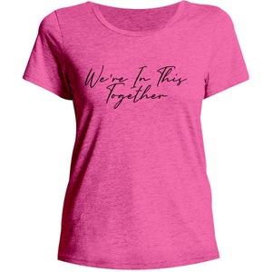 We're In This Together - Ladies Relaxed Fit Tee - Graphic Tees Australia