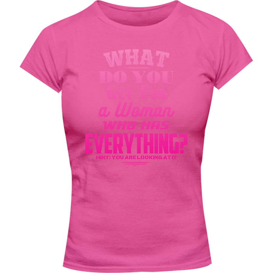 What Do You Get For A Woman - Ladies Slim Fit Tee - Graphic Tees Australia