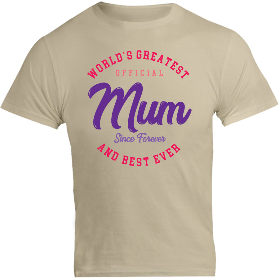 World's Greatest Mum Since Forever - Unisex Tee - Graphic Tees Australia