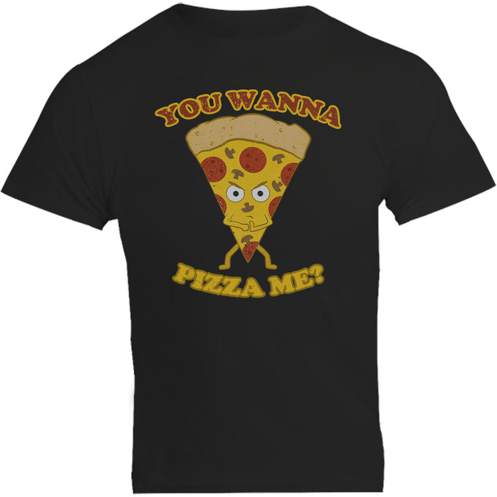 You Wanna Pizza Me - Unisex Tee - Graphic Tees Australia
