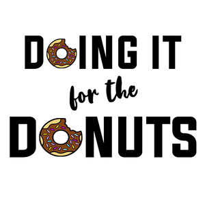 Doing it for the Donuts - Youth & Infant Tee - Graphic Tees Australia