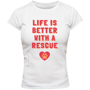 Life Is Better With A Rescue Phoenix Animal Rescue Horsham front & back - Ladies Slim Fit Tee