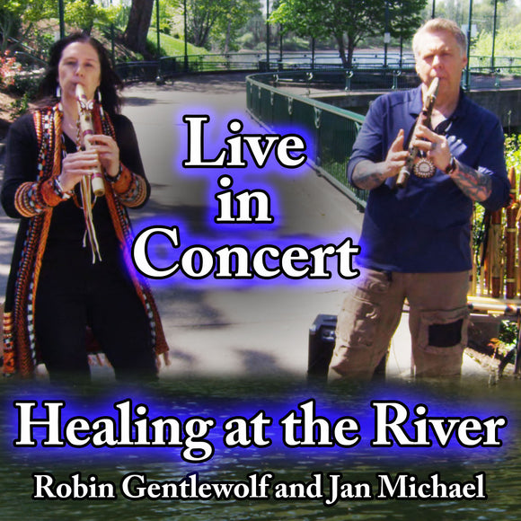 Healing at the River - live in concert! Jan Michael with RG