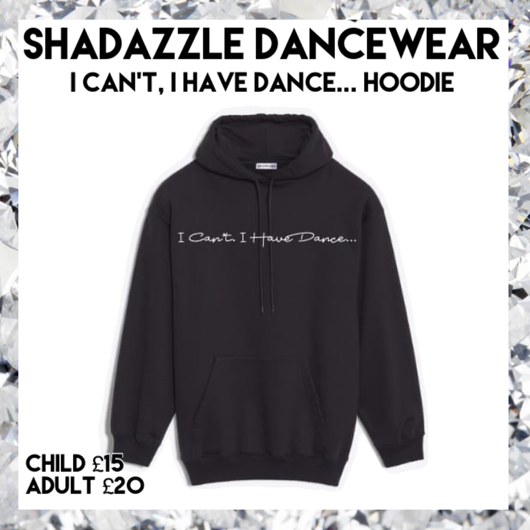 I Can't, I Have Dance... Hoodie - Black