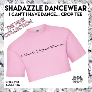 'I Can't, I Have Dance... Crop Tee - Pink