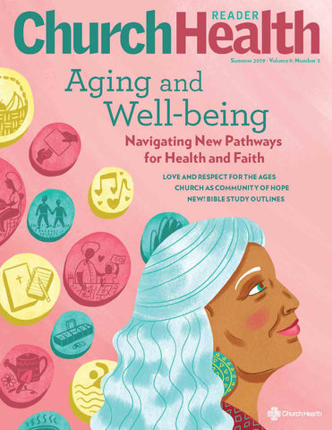 Summer 2019 I Aging and Well-being: Navigating New Pathways for Health and Faith
