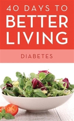 40 Days to Better Living Diabetes