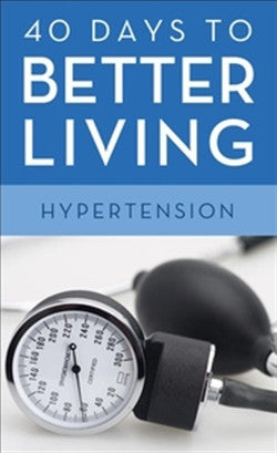 40 Days to Better Living Hypertension