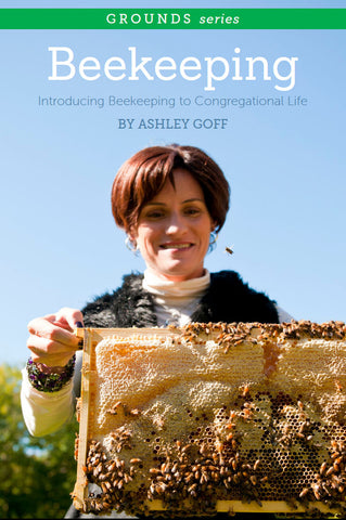 Beekeeping: Introducing Beekeeping to Congregational Life