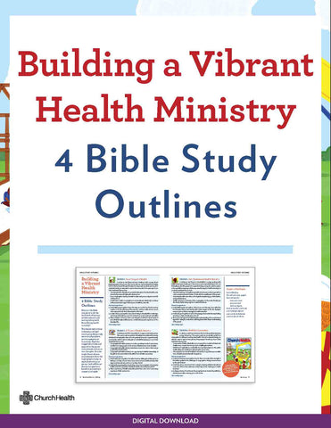 Building a Vibrant Health Ministry: 4 Bible Study Outlines | Digital Download