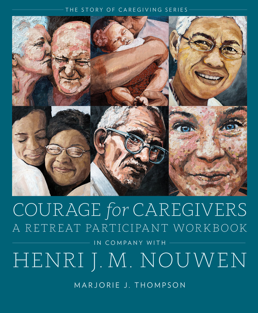 Courage for Caregivers: A Retreat Participant Workbook – Church ...