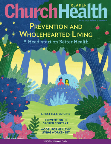 Spring 2019 I Prevention and Wholehearted Living: A Head Start on Better Health I Digital Download