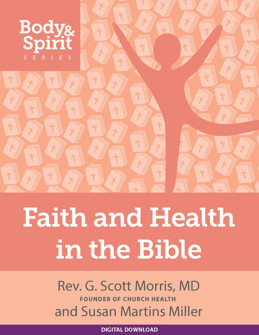 Faith and Health in the Bible: Digital Download
